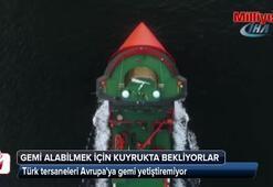 Türk tersaneleri Avrupaya gemi yetiştiremiyor