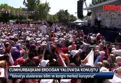 Cumhurbaşkanı Erdoğan Yalova mitinginde halka seslendi