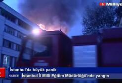 İstanbul İl Milli Eğitim Müdürlüğünde yangın