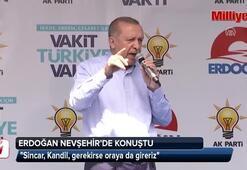 Cumhurbaşkanı Erdoğan: Sincar, Kandil, gerekirse oraya da gireriz