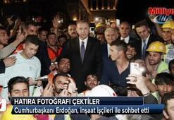 Cumhurbaşkanı Erdoğan, inşaat işçileri ile sohbet etti