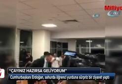 Cumhurbaşkanı Erdoğandan sahurda öğrenci yurduna sürpriz ziyaret