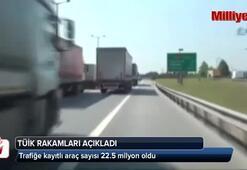 Trafiğe kayıtlı araç sayısı 22.5 milyon oldu