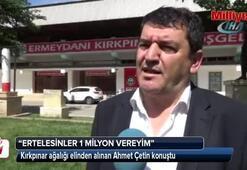 Kırkpınar ağalığı elinden alınan Ahmet Çetin konuştu