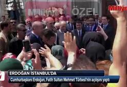 Cumhurbaşkanı Erdoğan, Fatih Sultan Mehmet Türbesinin açılışını yaptı