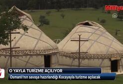 Osmanlının savaşlara hazırlandığı Kocayayla turizme açılıyor