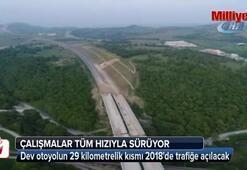 Dev otoyolun 29 kilometrelik kısmı 2018de trafiğe açılacak