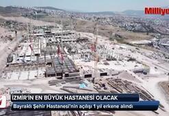 İzmirin en büyük hastanesinin açılışı bir yıl erkene alındı