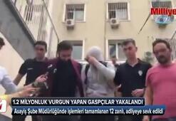 1.2 milyonluk vurgun yapan gaspçılar, polis operasyonuyla yakalandı