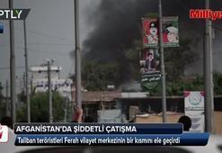 Taliban teröristleri Ferah vilayet merkezinin bir kısmını ele geçirdi
