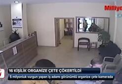 16 kişilik organize çete çökertildi