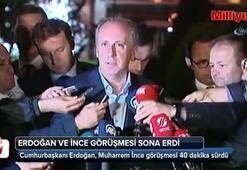 Cumhurbaşkanı Erdoğan ve İnce görüşmesi sona erdi
