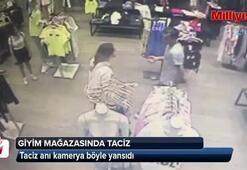 Giyim mağazasındaki taciz anı kamerada