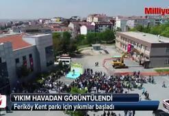 Feriköy Kent parkı için yıkımlar başladı