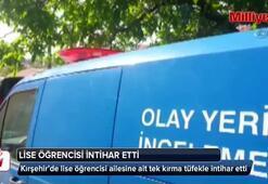 Kırşehirde lise öğrencisi tüfekle intihar etti