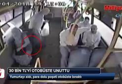 Yumurtayı aldı, para dolu poşeti otobüste bıraktı