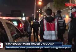 1 Mayıs öncesi Taksimde helikopter destekli uygulama