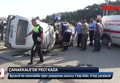 Çanakkale'de feci kaza 1 ölü, 4 yaralı…
