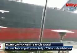 Yalıya çarpan gemi için 2 milyon liralık haciz talebi