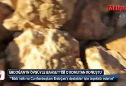 Cumhurbaşkanı Erdoğan'ın övgüyle bahsettiği o komutan konuştu