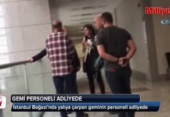 İstanbul Boğazında yalıya çarpan geminin personeli adliyede