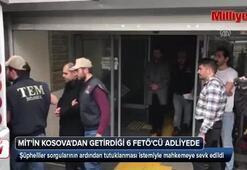 MİTin Kosovadan getirdiği 6 FETÖcü adliyede