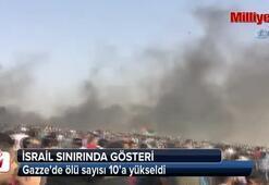 Gazzede ölü sayısı 10'a yükseldi