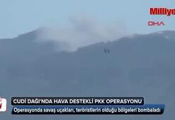 Cudi Dağında PKKya hava destekli operasyon