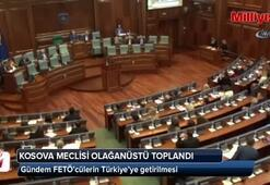 Kosova Meclisi FETÖ'cülerin sınır dışı edilmesini görüştü