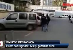 Eylem hazırlığındaki 12 kişi gözaltına alındı
