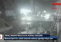 Genç basketbolcunun uğradığı sopalı saldırı kamerada