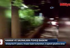 Antalya'da hamam ve saunalara fuhuş baskını