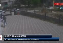 20 il gezip hırsızlık yapan kadınlar yakaladı