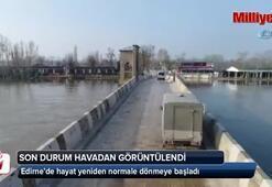 Edirne'de son durum havadan görüntülendi