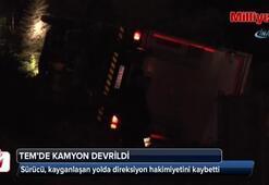 TEM'de kamyon devrildi: 1 yaralı