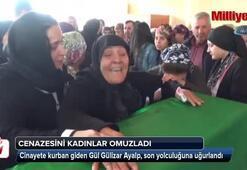 Gül Gülizar Ayalp'ın tabutunu kadınlar omuzladı