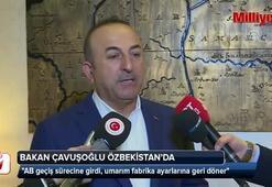 Bakan Çavuşoğlu: AB umarım fabrika ayarlarına döner