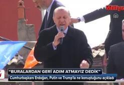 Cumhurbaşkanı Erdoğan Putin ve Trumpla ne konuştuğunu açıkladı