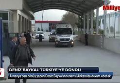 Deniz Baykal Türkiyeye döndü