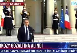 Fransa eski Cumhurbaşkanı Sarkozy gözaltında