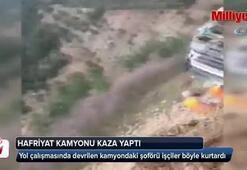 Yol çalışmasında devrilen kamyondaki şoförü işçiler böyle kurtardı
