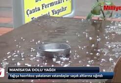 Manisa'da dolu yağışı etkili oldu