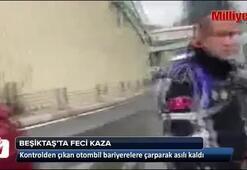 Beşiktaşta feci kaza