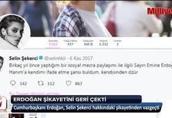 Cumhurbaşkanı Erdoğan, Selin Şekerci hakkındaki şikayetinden vazgeçti