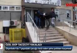 Diyarbakır'da özel ekip kuran polis tacizciyi yakaladı