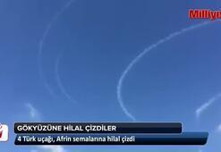 4 Türk uçağı, Afrin semalarına hilal çizdi