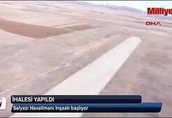 Salyazı Havalimanı inşaatı başlıyor
