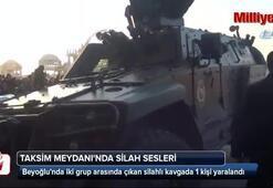 Taksim Meydanında silah sesleri