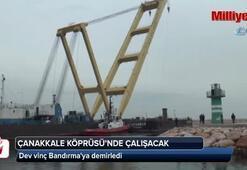 Çanakkale Köprüsünde çalışacak dev vinç Bandırmaya demirledi