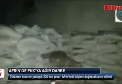 Afrin'de PKK'ya ağır darbe Tam 300 ton...